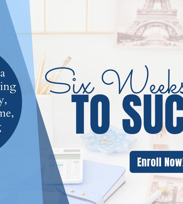 6 Weeks to Success